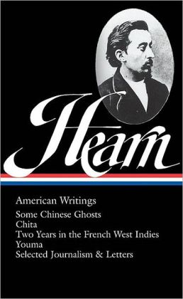 Lafcadio Hearn: American Writings: (Library of America #190)