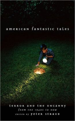 American Fantastic Tales: Terror and the Uncanny from the 1940s to Now