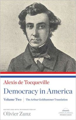 Alexis De Tocqueville: Democracy in AmericaVolume Two