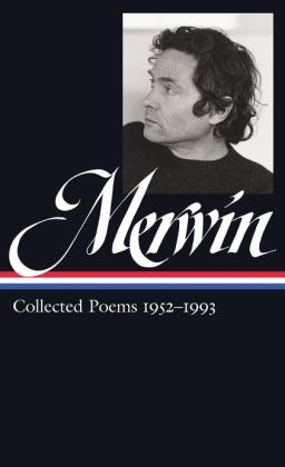 W.S. Merwin: Collected Poems 1952-1993: (Library of America #240)