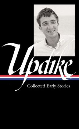 John Updike: Collected Early Stories
