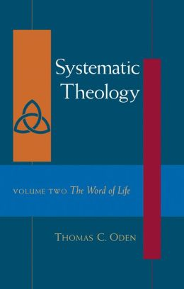 Systematic Theology Volume Two the Word of Life
