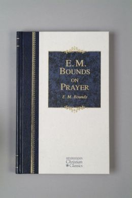 E. M. Bounds on Prayer