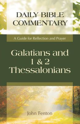 Galatians, 1 and 2 Thessalonians: A Guide for Reflection and Prayer