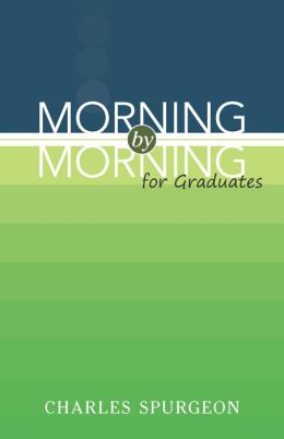 Morning by Morning: For Graduates