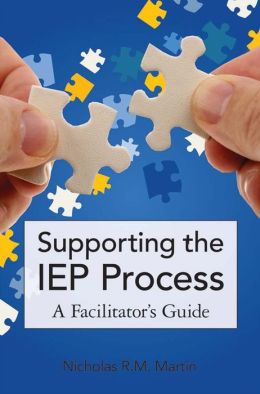 Supporting the IEP Process: A Facilitator's Guide
