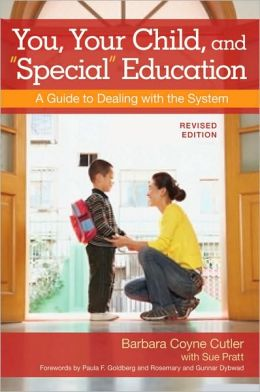 You, Your Child, and Special Education: A Guide to Dealing with the System