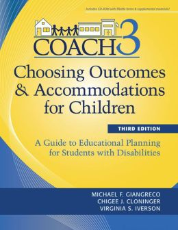 Choosing Outcomes and Accommodations for Children: A Guide to Educational Planning for Students with Disabilities