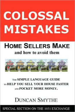 Colossal Mistakes Home Sellers Make And How To Avoid Them
