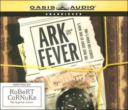 Ark Fever: The True Story of One Man's Search for Noah's Ark