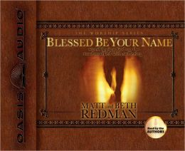 Blessed Be Your Name: Worshiping God on the Road Marked With Suffering