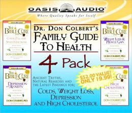 Dr. Don Colbert's Family Guide to Health: Colds, Weight Loss, Depression and High Cholesterol