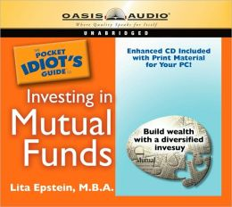 The Pocket Idiot's Guide to Investing in Mutual Funds
