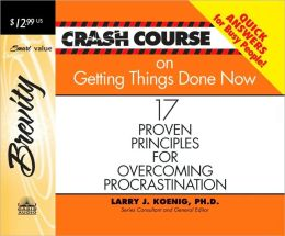 Crash Course on Getting Things Done: 17 Proven Principles for Overcoming Procrastination