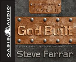 God Built: Shaped by God... in the Bad and Good of Life