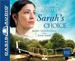Sarah's Choice (Brides of Lehigh Canal Series #3)