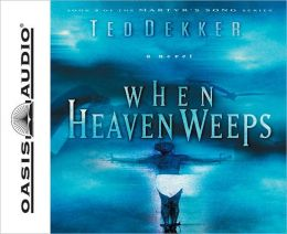 When Heaven Weeps (Martyr's Song Series #2)