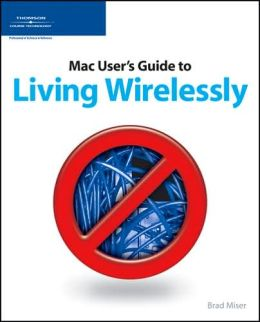 Mac User's Guide to Living Wirelessly