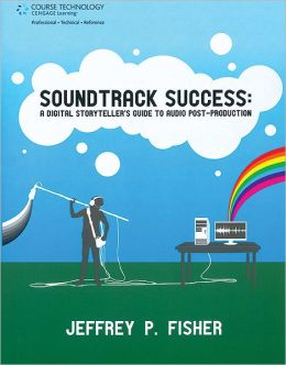 Soundtrack Success: A Digital Storyteller's Guide to Audio-Post Production