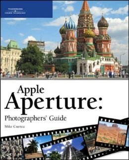 Apple Aperture 1.5: Photographers' Guide