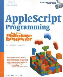 AppleScript Programming for the Absolute Beginner