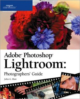Adobe Photoshop Lightroom: Photographers' Guide