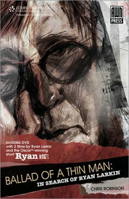 Ballad of a Thin Man: In Search of Ryan Larkin: In Search of Ryan Larkin (with DVD)