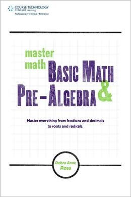 Master Math: Basic Math and Pre-Algebra: Basic Math and Pre-Algebra