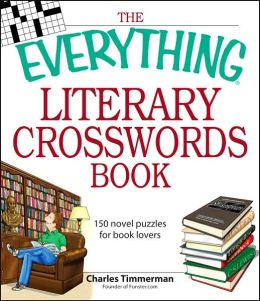 The Everything Literary Crosswords Book: 150 novel puzzles for book lovers