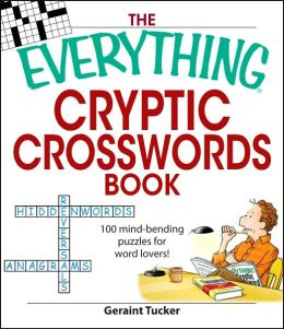 The Everything Cryptic Crosswords Book: 100 complex and challenging puzzles for word lovers!