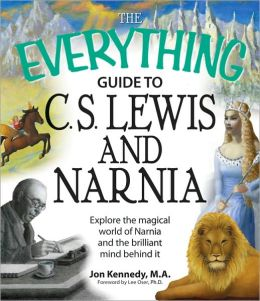 Everything Guide to C.S. Lewis & Narnia Book: Explore the magical world of Narnia and the brilliant mind behind it