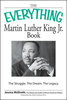 The Everything Martin Luther King, Jr. Book: The Struggle, The Tragedy, The Dream