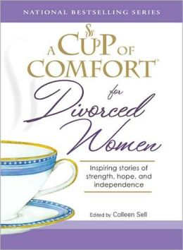 A Cup of Comfort for Divorced Women: Inspiring Stories of Strength, Hope, and Independence