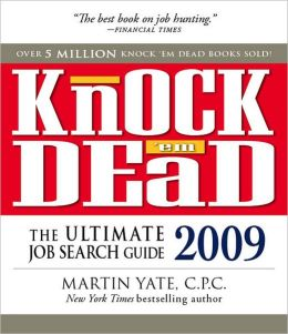 Knock 'em Dead 2009: The Ultimate Job Search Guide
