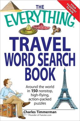 The Everything Travel Word Search Book: Around the world in 150 non-stop, high-flying, action packed puzzles