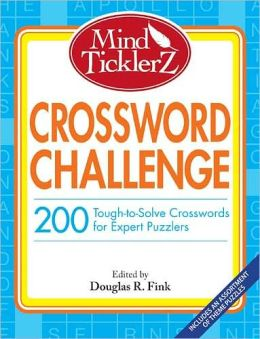 Mind Ticklerz Crossword Challenge: 200 Tough-to-Solve Crosswords for Expert Puzzlers