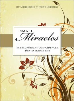 Small Miracles: Extraordinary Coincidences for Everyday Live