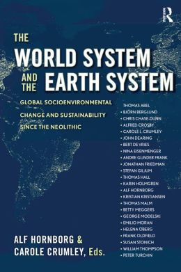 The World System and the Earth System: Global Socioenviromental Change and Sustainability since the Neolithic