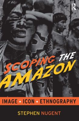 Scoping the Amazon: Image, Icon, and Ethnography
