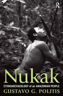 Nukak: Ethnoarchaeology of an Amazonian People