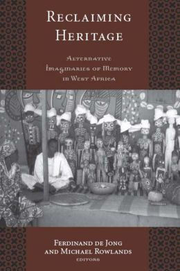 Reclaiming Heritage: Alternative Imaginaries of Memory in West Africa