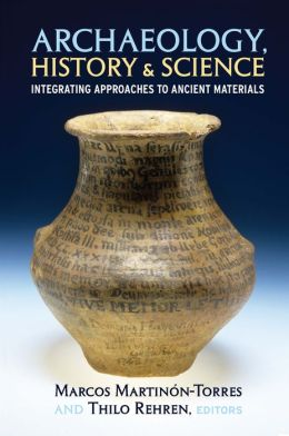Archaeology, History, and Science: Integrating approaches to ancient materials
