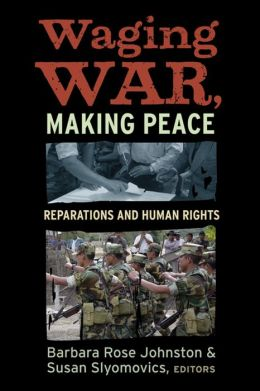 Waging War and Making Peace: Reparations and Human Rights