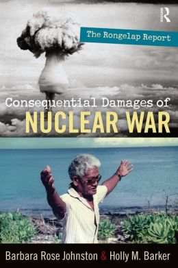 The Consequential Damages of Nuclear War: The Rongelap Report