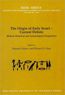 The Origin of Early IsraelCurrent Debate: Biblical, Historical and Archaeological Perspectives