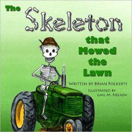 Skeleton That Mowed the Lawn