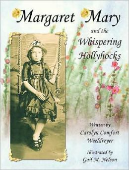 Margaret Mary and the Whispering Hollyhocks