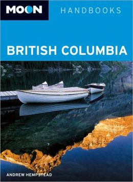 Moon Handbook: British Columbia