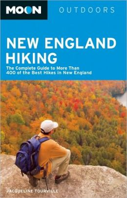 Moon New England Hiking: The Complete Guide to More Than 400 of the Best Hikes in New England