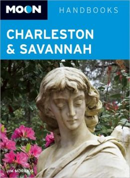 Moon Handbook: Charleston and Savannah